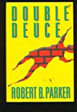 Double Deuce, Robert B. Parker, 0399137211