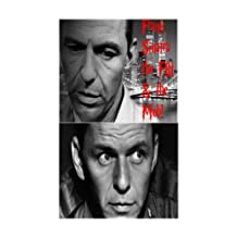 Frank Sinatra, the FBI & the Mob!: Ol' Blue Eyes & the Rat Pack, the Untold Story!