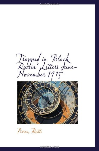 Read Online Trapped in 'Black Russia' Letters June-November 1915 pdf