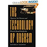 The Technology of Orgasm Hysteria the Vibrator and Womens Hopkins Studies in the History of Technology Sexual…