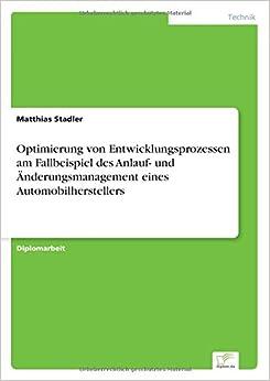 Book Optimierung von Entwicklungsprozessen am Fallbeispiel des Anlauf- und Änderungsmanagement eines Automobilherstellers