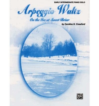 [(Arpeggio Waltz (on the Ice at Sweet Briar): Sheet )] [Author: Caroline H Crawford] [Apr-2001] pdf