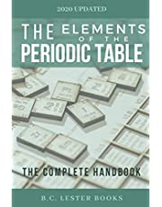 The Elements of The Periodic Table: The Complete Handbook: A color guide of all elements including facts and pictures.
