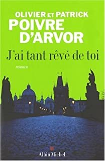 J'ai tant rêvé de toi, Poivre d'Arvor, Olivier