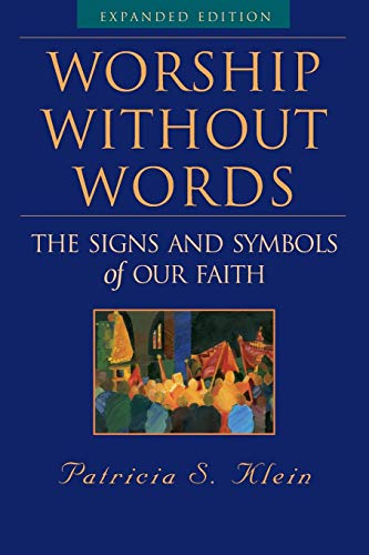 Worship Without Words: The Signs and Symbols of Our Faith, Expanded Edition ()