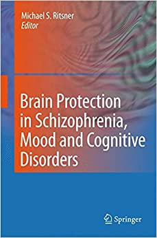 Book Brain Protection in Schizophrenia, Mood and Cognitive Disorders