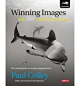 [(Winning Images with Any Underwater Camera: The Essential Guide to Creating Engaging Photos)] [ By (author) Paul Colley ] [May, 2014]