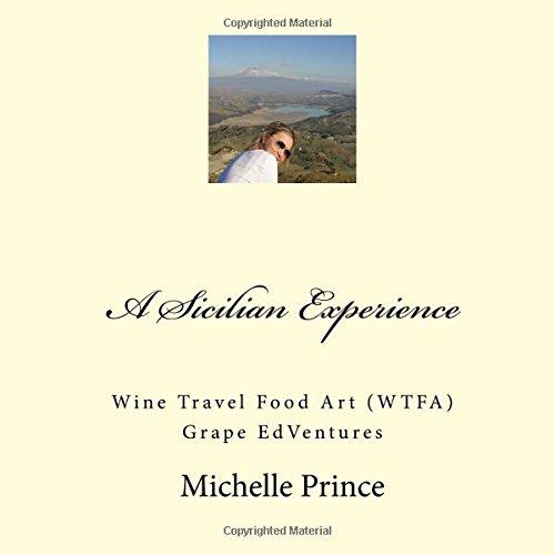 A Sicilian Experience: Wine Travel Food Art (WTFA) Grape EdVentures pdf epub