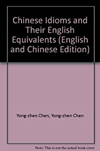 Paperback Han Ying Dui Zhao Cheng Yu Ci Dian : Chinese Idioms and Their English Equivalents [Chinese] Book