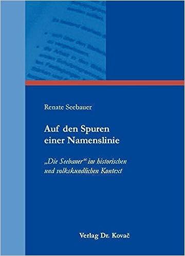 """Book Auf den Spuren einer Namenslinie. """"Die Seebauer"""" im historischen und volkskundlichen Kontext (Schriften zur Kulturgeschichte)"""