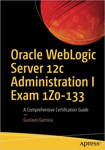 EPUB Gratis Oracle Weblogic Server 12c Administration I Exam 1z0 133