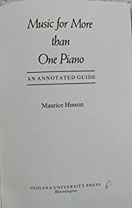 Music for More Than One Piano: An Annotated Guide by Maurice Hinson (1983-09-01)