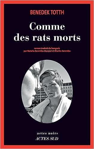 Comme des rats morts (2017) - Benedek Totth sur Bookys