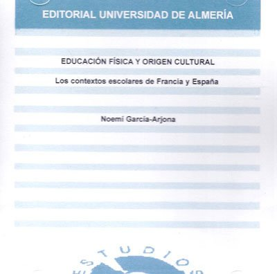 Educación física y origen cultural: Los contesxtos escolares de Francia y España Estudios Edición Electrónica: Amazon.es: García Arjona, Noemi: Libros