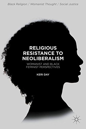 Religious Resistance to Neoliberalism: Womanist and Black Feminist Perspectives (Black Religion/Womanist Thought/Social