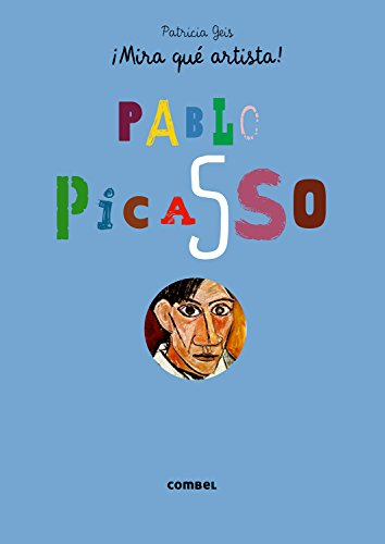 Pablo Picasso (¡Mira Qué Artista!) (Spanish Edition)