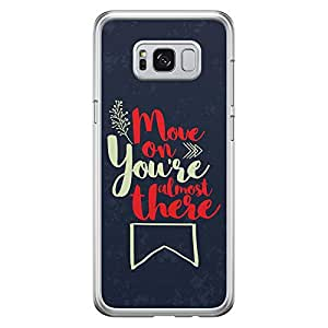Samsung S8 Plus Transparent Edge Case Move On Youre Almost There -Multicolor