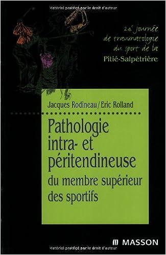 Pathologie intra- et péritendineuse du membre supérieur des sportifs: MEMBRE SPORTIFS pdf, epub