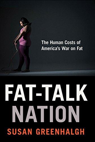 Fat-Talk Nation: The Human Costs of America's War on Fat Pdf