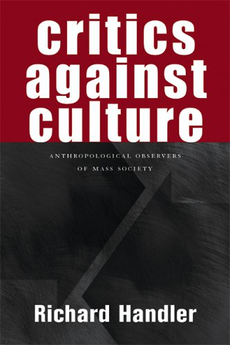 Critics against Culture: Anthropological Observers of Mass Society