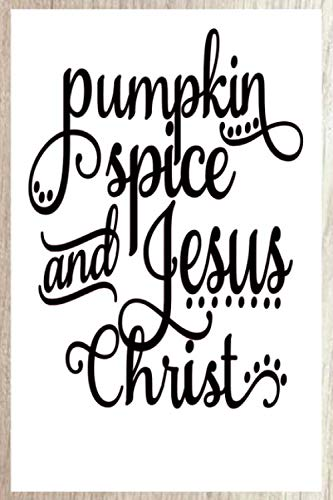 "Pumpkin Spice and Jesus Christ: Coffee Journal and Planner 6"" by 9"" 120 pages by Jennifer Baldwin"
