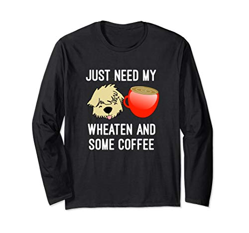 Just Need My Wheaten And Some Coffee Mug SCWT Dog Long Sleeve - Soft Wheaten Coated Terrier Mug
