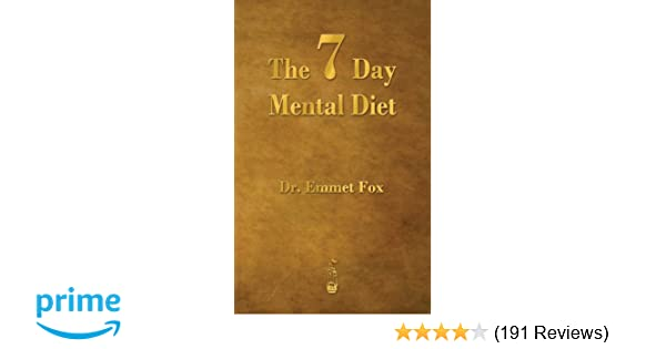 The seven day mental diet how to change your life in a week emmet the seven day mental diet how to change your life in a week emmet fox 9781603865807 amazon books fandeluxe Images
