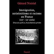 Immigration, antisémitisme et racisme en France (XIXe-XXe siècle) : Discours publics, humiliations privées (Nouvelles Etudes Historiques) (French Edition)