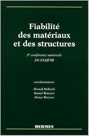 Livres gratuits en ligne FIABILITE DES MATERIAUX ET DES STRUCTURES. 2ème conférence nationale JN-FIAB' 98, 23-24 novembre 1998 Université de Marne la Vallée pdf ebook