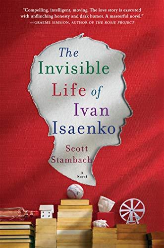 The Invisible Life of Ivan Isaenko: A Novel