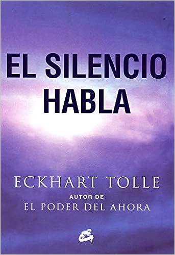 El Silencio Habla (Perenne): Amazon.es: Eckhart Tolle ...