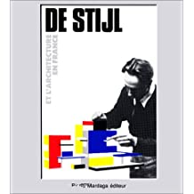 DE STILJ ET L'ARCHITECTURE EN FRANCE