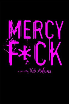 Mercy F*ck by [Adkins, K.S.]