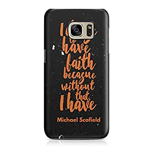 Samsung S7 Case Prison Break Case i Choose Faith Michael Scofield Tv Show Durable Hard Plastic Samsung S7 Cover Wrap Around