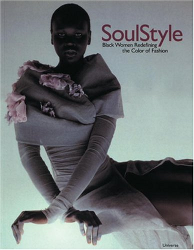 Search : Soul Style : Black Women Redefining the Color of Fashion