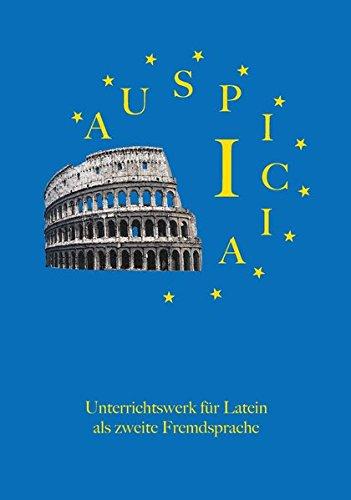 Auspicia. Unterrichtswerk für Latein als zweite Fremdsprache / Auspicia I: Roms Aufstieg zur Weltmacht: BD 1