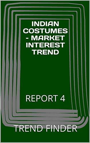 INDIAN COSTUMES - MARKET INTEREST TREND: REPORT 4]()