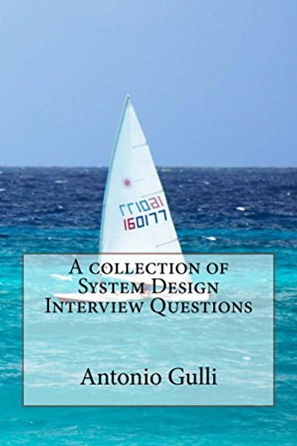 A Collection Of System Design Interview Questions By [Gulli, Antonio]