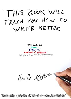 This book will teach you how to write better (English Edition) por [Medhora, Neville]