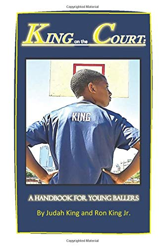 King on the Court: A Handbook for Young Ballers: Amazon.es ...