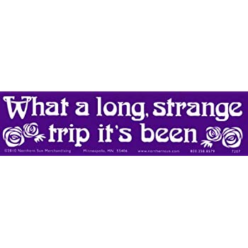 What a long strange trip its been s619 hippie bumper sticker decal 11 5