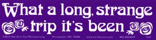 Hippie Bumper Sticker // Decal 11.5 X 3 Northern Sun What A Long Strange Trip Its Been S619