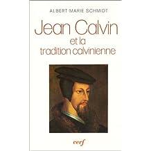 JEAN CALVIN ET TRADITION CALVINISTE