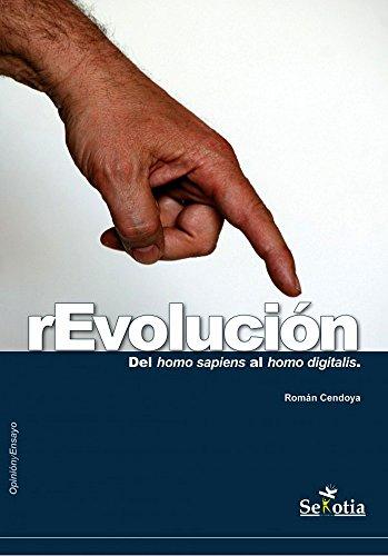 rEvolución: Del homo saiens al homo digitalis (Opinión y Ensayo) (Spanish Edition