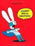 """Afficher """"Aaaah ! pas le dentiste !"""""""