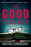 The Good Teacher: An absolutely gripping whodunit full of twists