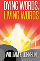 Dying Words, Living Words Paperback