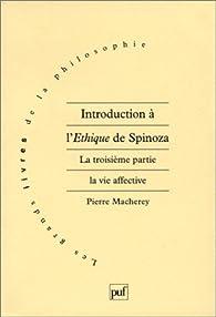 Introduction à l''Ethique' de Spinoza, tome 3 : La Vie affective par Pierre Macherey