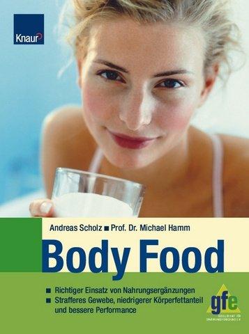 Body Food: Richtiger Einsatz von Nahrungsergänzungen; Strafferes Gewebe, niedriger Körperfettanteil und bessere Performance