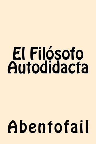 El Filosofo Autodidacta (Spanish Edition) [Abentofail] (Tapa Blanda)